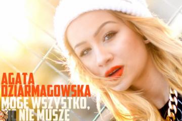 Agata Dziarmagowska - Mogę Wszystko Nic Nie Muszę